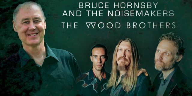 BRUCE HORNSBY & THE NOISEMAKERS AND THE WOOD BROTHERS AT THE GAILLARD CENTER