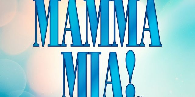 MAMMA MIA at the Dock Street Theatre